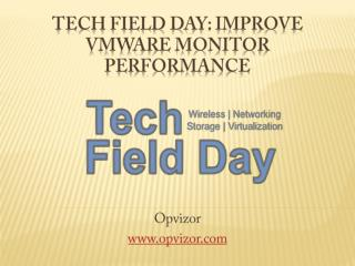 Tech Field Day: Improve VMware Monitor Performance