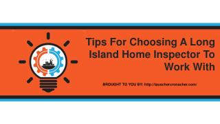 Tips For Choosing A Long Island Home Inspector To Work With