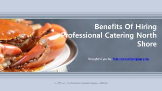 Benefits Of Hiring Professional Catering North Shore