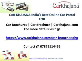 Car Brochures | Car Brochure | Carkhajana.com