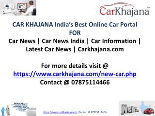 Car News | Car News india | Car Information | Latest Car News | Carkhajana.com