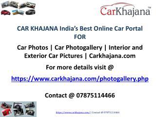 Car Photos | Car Photogallery | Interior and Exterior Car Pictures | Carkhajana.com