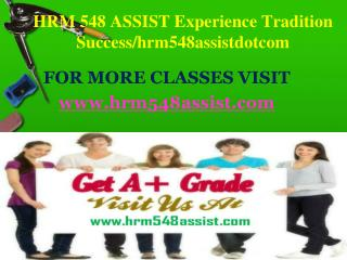 HRM 548 ASSIST Experience Tradition Success/hrm548assistdotcom