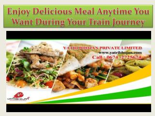 Enjoy Delicious Meal Anytime You Want During Your Train Journey