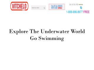 Explore The Underwater World Go Swimming