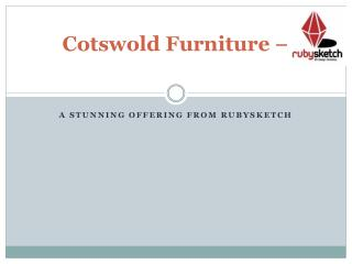 Cotswold Furniture – A stunning offering from RubySketch