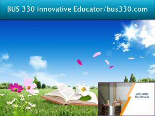 BUS 330 Innovative Educator/bus330.com
