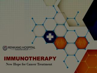 Immunotherapy: New Hope for Cancer Treatment