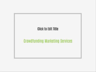 Find the Best Crowdfunding Promotion Company to boost your business.