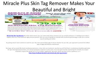 Make your Skin Healthy with the Help of Miracle Plus Skin Tag Remover