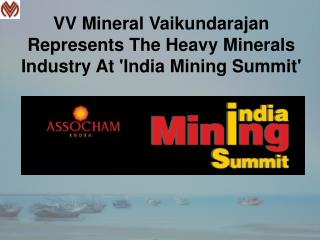 VV Mineral Vaikundarajan Represents The Heavy Minerals Industry At India Mining Summit