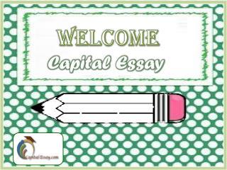 Capital Essay:- Best Place to Buy Best Custom Essays