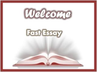 Fast Essay:-  Leading Company in Provision of Essay Writing Services