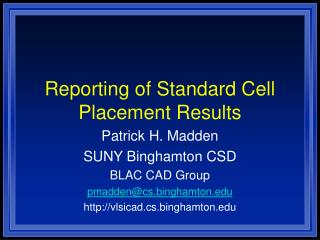 Reporting of Standard Cell Placement Results