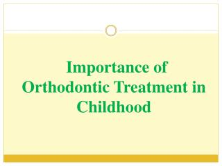 Importance of Orthodontic Treatment in Childhood