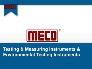 Testing & Measuring Instruments and Environmental Testing Instruments