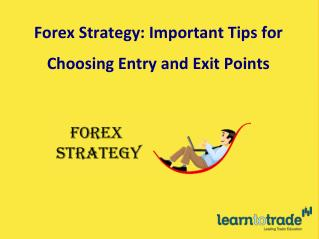 Important Tips for Choosing Entry and Exit Points