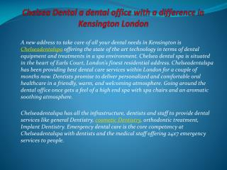 Chelsea Dental a dental office with a difference in Kensington London