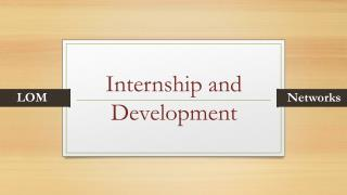 Internship and Development
