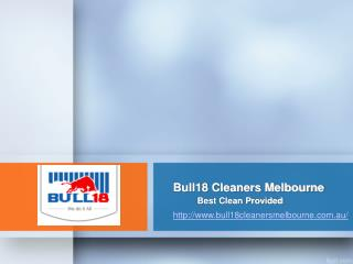 vacate cleaners  Melbourne By Bull18 Cleaners Melbourne