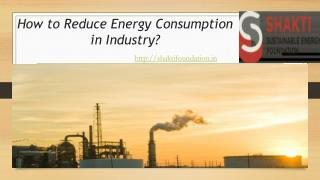 How to Reduce Energy Consumption in Industry?