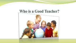 Who is a Good Teacher