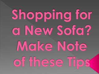 Shopping for a New Sofa? Make Note of these Tips