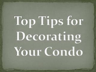 Top Tips for Decorating Your Condo