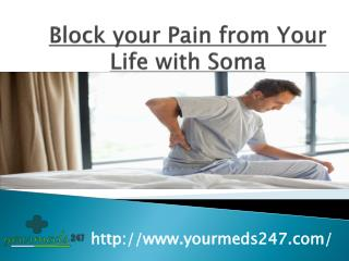 Block your Pain from Your Life with Soma