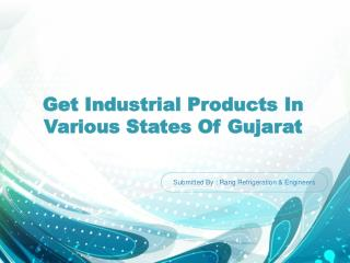 Get Industrial Products In Various States Of Gujarat