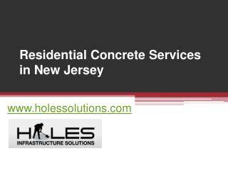 Residential Concrete Services in New Jersey - www.holessolutions.com