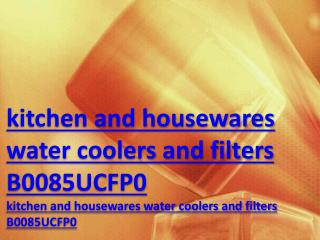kitchen and housewares water coolers and filters B0085UCFP0