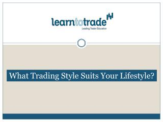 What Trading Style Suits Your Lifestyle?