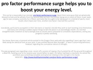 pro factor performance surge helps you to boost your energy level.