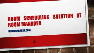 Room Scheduling Solution at Room manager