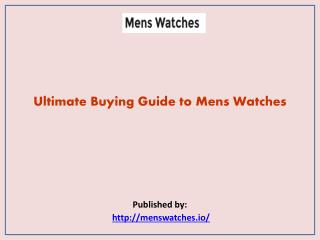 Ultimate Buying Guide to Mens Watches