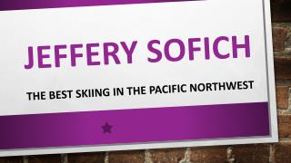 Jeffery Sofich - The Best Skiing in the Pacific Northwest
