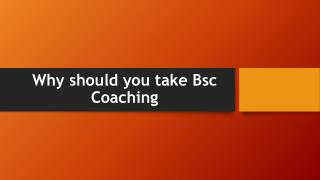 Why should you take Bsc Coaching
