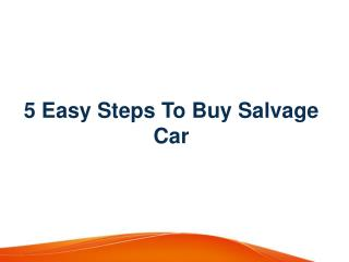 5 Easy Steps To Buy Salvage Car