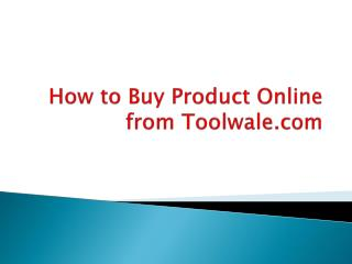 How to Buy Product Online from Toolwale