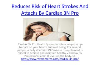 Reduces Risk of Heart Strokes And Attacks By Cardiax 3N Pro