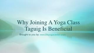 Why Joining A Yoga Class Taguig Is Beneficial