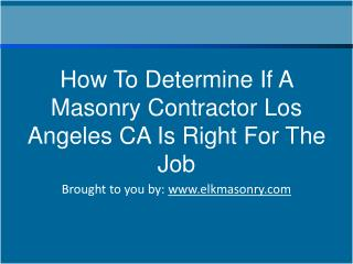 Tips For Hiring The Right Masonry Contractor in Los Angeles CA