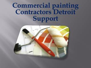 Commercial painting Contractors Detroit Support