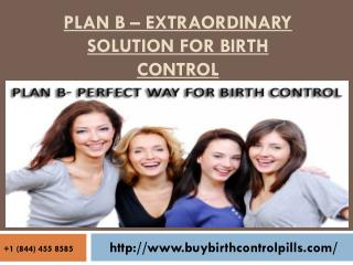Plan B – Extraordinary Solution For Birth Control