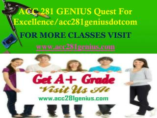 ACC 281 GENIUS Quest For Excellence/acc281geniusdotcom