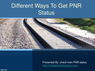 Methods to Get PNR Status