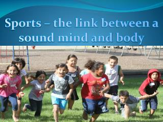 Sports – the link between a sound mind and body