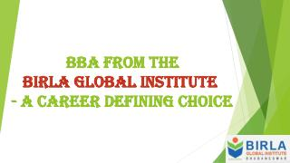 BBA from the Birla Global Institute - Career Defining Choice