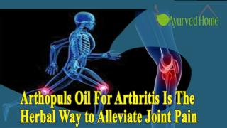 Arthopuls Oil for Arthritis Is the herbal Way to Alleviate Joint Pain
